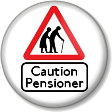 Caution Pensioner Pinback Button Badge Old Age OAP Retired Funny Birthday (2)